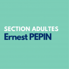Section Adultes : Ernest PEPIN